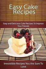 The Easy Recipe: Easy Cake Recipes : Easy and Delicious Cake Recipes to...