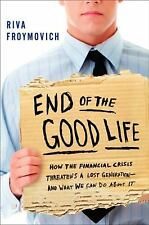 End of The Good Life: How the Financial Crisis Threatens a Lost Genera-ExLibrary