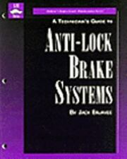 Technician's Guide to Anti-Lock Brakes Systems by Jack Erjavec (1996, Paperback)
