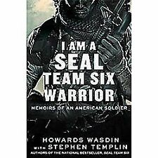 I Am a SEAL Team Six Warrior: Memoirs of an American Soldier; Wasdin & Templin
