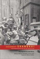 Assignment: Shanghai: Photographs on the Eve of Revolution (Series in -ExLibrary