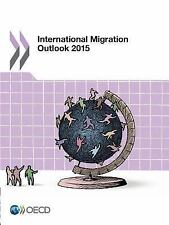 International Migration Outlook 2015 by Organisation for Economic...