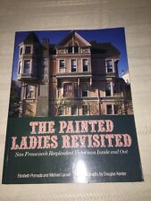 The Painted Ladies Revisited Resplendent Victorians Architecture Inside and Out