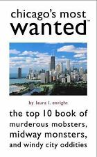 Chicago's Most Wanted: The Top 10 Book Of Murderous Mobsters, Midway Monsters, A