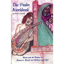 The Psalm Workbook: Work with the Psalms to Empower, Enrich & Enhance Your Life