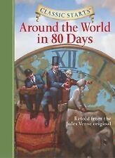 Classic Starts(tm): Around the World in 80 Days by Jules Verne (2007, Hardcover)