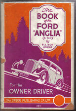 Ford Anglia 8 HP Handbook for the owner/driver by Ellison Hawks Pub. by Gregg