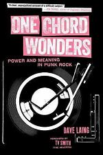 One Chord Wonders : Power and Meaning in Punk Rock by Dave Laing (2015,...