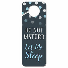 Do Not Disturb Let Me Sleep Plastic Door Knob Hanger Sign