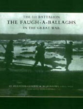1st Battalion the Faugh-a-Ballaghs in the Great War (The Royal Irish...