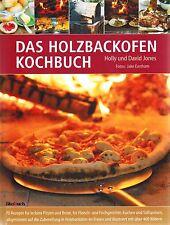 Das Holzbackofen Kochbuch: über 400 Bilder & 70 Rezepte. Pizza backen im Garten!