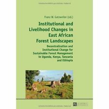 Institutional and Livelihood Changes in East African Forest Landscapes, Franz W.