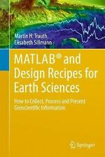 MATLAB® and Design Recipes for Earth Sciences : How to Collect, Process and...