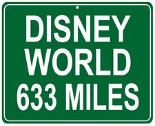 """Walt Disney World distance 12""""x15"""" Metal Hwy sign - custom miles from your house"""