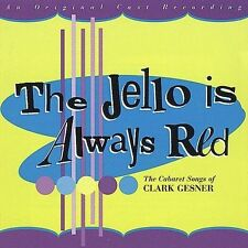 Celia Genty; Clark Gesner; ...-Clark Gesner: The Jello Is Alw CD NEW