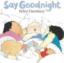 OXENBURY HELEN-SAY GOODNIGHT  BOOK NEW