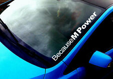 Because M Power ANY COLOUR Windscreen Sticker BMW M3 5 E36 Drift Car Vinyl Decal