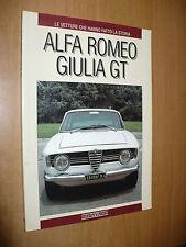 LE VETTURE CHE HANNO FATTO LA STORIA ALFA ROMEO GIULIA GT 1991 G.NADA EDITORE