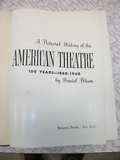 A Pictorial History of the American Theatre: 100 Years 1860-1960 by Daniel Blum