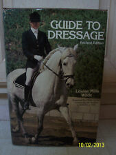 Guide to Dressage by Louise Mills Wilde Revised Edition Horse Hardback