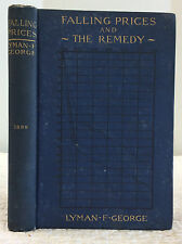 FALLING PRICES AND THE REMEDY By Lyman F. George - 1898 - 1st ed - Deflation