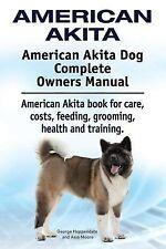 American Akita. American Akita Dog Complete Owners Manual. American Akita book f