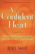 A Confident Heart: How to Stop Doubting Yourself and Live in the Security of Go