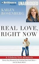 Real Love, Right Now: A Celebrity Love Architect's Thirty-Day Blueprint for Find
