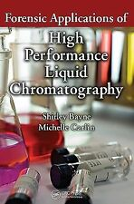 Forensic Applications of High Performance Liquid Chromatography by Michelle...