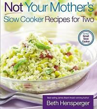 Not Your Mother's: Not Your Mother's Slow Cooker Recipes for Two by Beth...