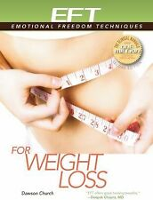 EFT for Weight Loss by Dawson Church (2013, Paperback)