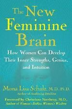 The New Feminine Brain: How Women Can Develop Their Inner Strengths, Genius, and