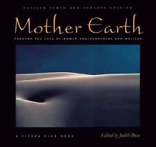 Mother Earth: Through the Eyes of Women Photographers and Writers, Revised Tenth