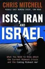 ISIS, Iran and Israel: What You Need to Know about the Current Mideast Crisis a