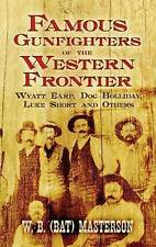 Famous Gunfighters of the Western Frontier, W.B. (Bat) Masterson