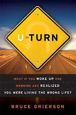 U-Turn: What If You Woke Up One Morning and Realized You Were Living the Wrong..