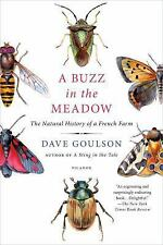 A Buzz in the Meadow : The Natural History of a French Farm by Dave Goulson...