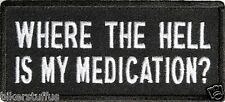 WHERE THE HELL IS MY MEDICATION? PATCH