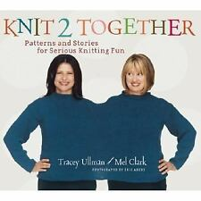 NEW - Knit 2 Together: Patterns and Stories for Serious Knitting Fun