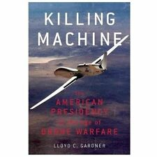 Killing Machine: The American Presidency in the Age of Drone Warfare-ExLibrary