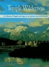 Temple Wilderness: A Collection of Thoughts and Images on Our Spiritual Bond w..