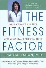 The Fitness Factor : Every Woman's Key to a Lifetime of Health and Well-Being...