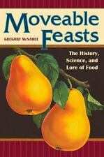 Moveable Feasts: The History, Science, and Lore of Food (At Table)-ExLibrary