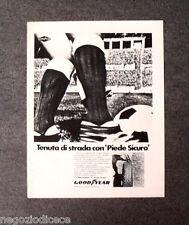 P274 - Advertising Pubblicità -1972- GOODYEAR  TENUTA DI STRADA CON PIEDE SICURO