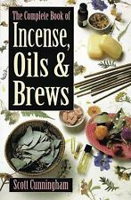 The Complete Book of Incense, Oils and Brews Llewellyn's Practical Magick