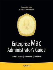 Enterprise Mac Administrator's Guide (Books for Professionals by Professiona