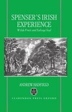Edmund Spenser's Irish Experience : Wilde Fruit and Salvage Soyl by Andrew...