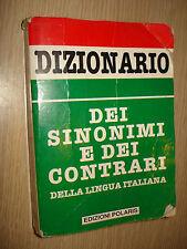 DIZIONARIO DEI SINONIMI E DEI CONTRARI DELLA LINGUA ITALIANA EDIZIONI POLARIS