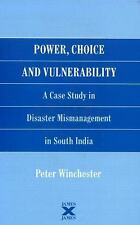 Power, Choice and Vulnerability : A Case Study in Disaster Mismanagement in...