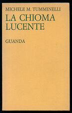 TUMMINELLI MICHELE M. LA CHIOMA LUCENTE GUANDA 1970 AUTOGRAFO I° EDIZ. POESIA